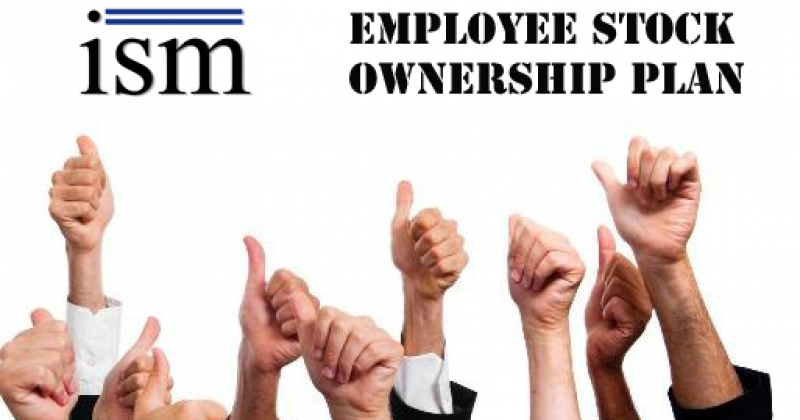 ISM Employee Stock Ownership Plan